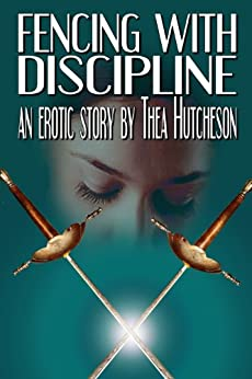 Fencing with Discipline by [Hutcheson, Thea]