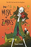 The Music of Zombies: The Fifth Tale from the Five Kingdoms (Tales from the Five Kingdoms)