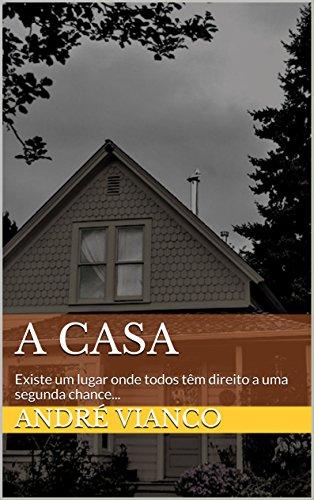 A casa: Existe um lugar onde todos têm direito a uma segunda chance...