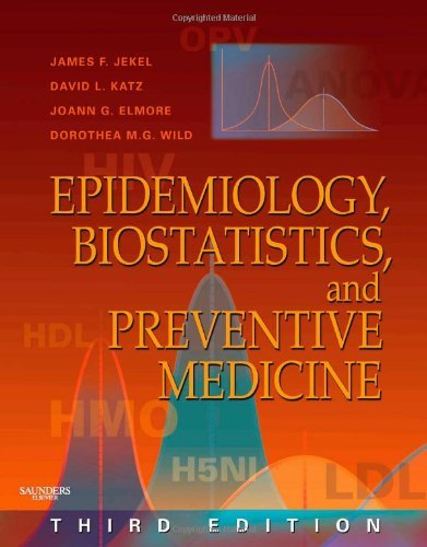 Epidemiology, Biostatistics and Preventive Medicine by Jekel MD MPH, James F., Katz MD MPH, David L., Wild MD MP [Saunders,2007] (Paperback) 3rd Edition