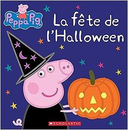 La Fete Halloween.Peppa Pig La Fête De L Halloween Eone Neville Astley Mark Baker