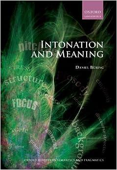 Intonation and Meaning (Oxford Surveys in Semantics and Pragmatics)