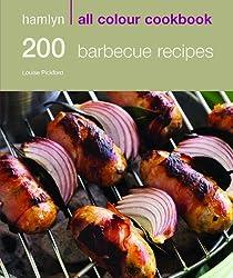 200 Barbecue Recipes: Hamlyn All Colour Cookbook: 200 BBQ Recipes