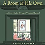 A Room of His Own: A Literary-Cultural Study of Victorian Clubland | Barbara Black
