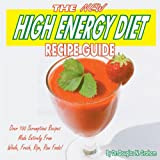 The New High Energy Diet Recipe Guide
