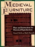 img - for Medieval Furniture: Plans and Instructions for Historical Reproductions book / textbook / text book