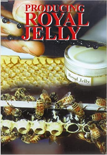 Producing Royal Jelly: A Guide for the Commercial and ...