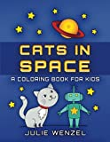 Cats in Space: A Coloring Book for Kids