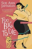 Too Big to Die (The Odelia Grey Mysteries)