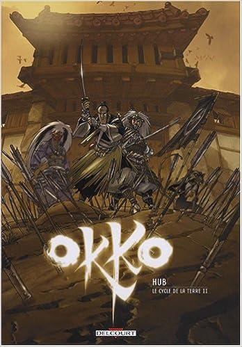 Okko, Tome 4 : Le cycle de la terre : Deuxième partie