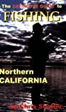 The Definitive Guide to Fishing Northern California by Chris Shaffer (2005-04-02)