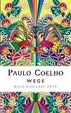 Paulo Coelho - Wege - Buchkalender 2019 - Kalenderbuch A5 - Taschenkalender - Diogenes-Verlag - Taschenplaner mit farbigen Abbildungen von Catalina Estrada - 13,9 cm x 21 cm - Kunstkalender