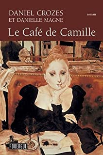 Le café de Camille, Crozes, Daniel