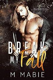 Break My Fall (The Breaking Trilogy Book 1)