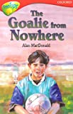 Oxford Reading Tree: Level 13: TreeTops More Stories A: The Goalie From Nowhere (Treetops Fiction)