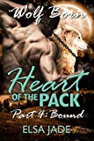 Heart of the Pack: Part 4 ~ Bound: Paranormal Shapeshifter BBW Romance Serial (Wolf Born-Heart of the Pack)