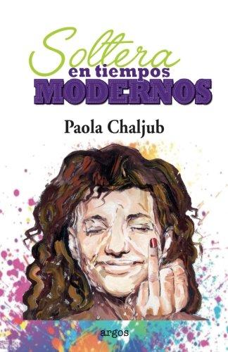 Soltera en tiempos modernos (Spanish Edition)