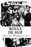 Boule de Suif (French Edition) by Guy de Maupassant (2013-09-02)