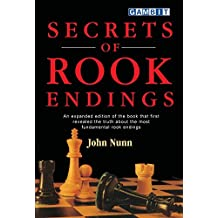 Secrets of Rook Endings: An expanded edition of the book that first revealed the truth about the most fundamental rook endings