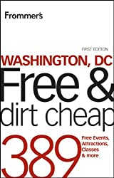 Frommer's Washington, DC Free and Dirt Cheap (Frommer's Free & Dirt Cheap)