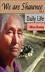 Daily Life (We Are Shawnee Book 2)