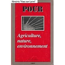 Agriculture, nature, environnement, n° 143 de Pour, La revue du groupe de recherche pour l'éducation et la prospective