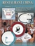 Restaurant China : Identification & Value Guide for Restaurant, Airline, Ship & Railroad Dinnerware (Volume 2)