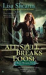 All Spell Breaks Loose (Raine Benares Book 6)