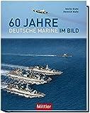 """60 Jahre Deutsche Marine im Bild: """"Wir.Dienen.Deutschland"""""""