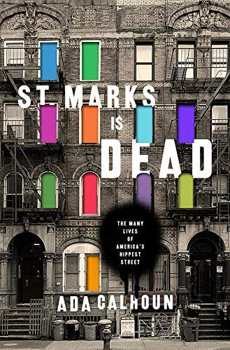(St. Marks Is Dead: The Many Lives of America's Hippest Street)