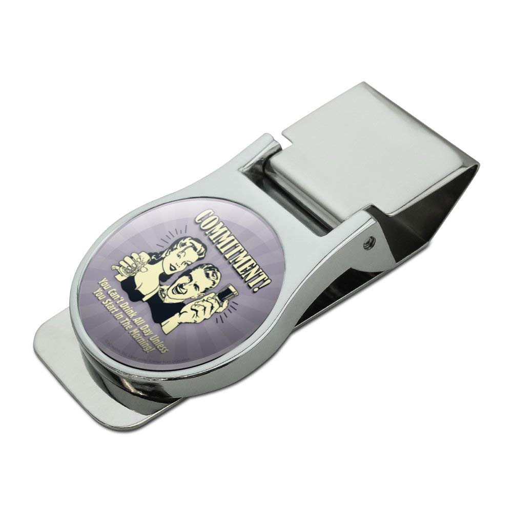 Commitment You Cant Drink All Day Unless Start in Morning Funny Humor Satin Chrome Plated Metal Money Clip