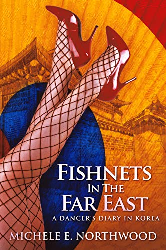 Fishnets In The Far East: A Dancer's