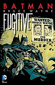 Batman: Bruce Wayne - Fugitive (New Edition) (Batman (1940-2011))