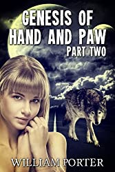 Genesis of Hand and Paw: Part 2 (Chronocles of Hand and Paw Book 1)