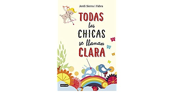 Amazon.com: Todas las chicas se llaman Clara (Spanish Edition) eBook: Jordi Sierra i Fabra: Kindle Store