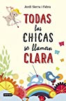 Todas las chicas se llaman Clara par Sierra i Fabra