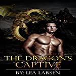 The Dragon's Captive: The Clan, Book 1 | Lea Larsen