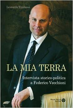 Book La Mia Terra: Intervista Storico-Politica a Federico Vecchioni