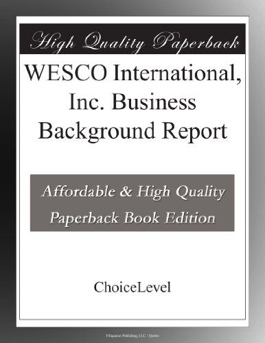 Wesco International  Inc  Business Background Report