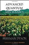 Advanced Quantum Mechanics, Freeman J. Dyson, 9812706224