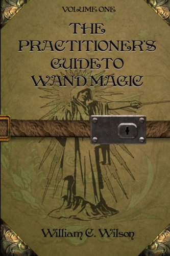 The Practitioner's Guide to Wand Magic ebook