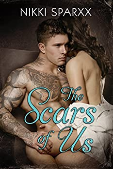 The Scars of Us (Scars Series Book 1) by [Sparxx, Nikki]