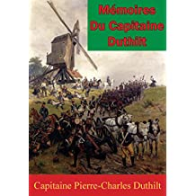 Mémoires Du Capitaine Duthilt (French Edition)
