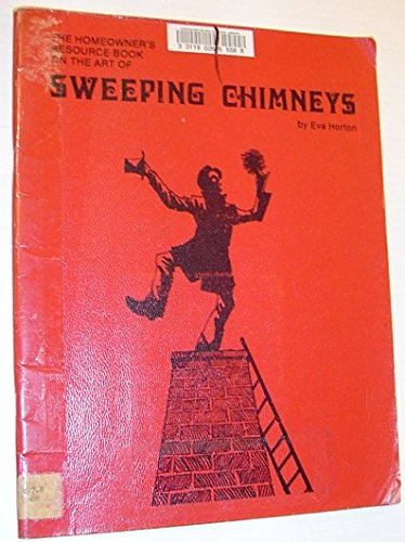The homeowner's resource book on the art of sweeping chimneys
