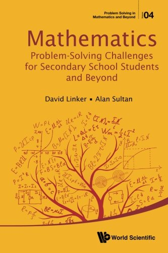 Mathematics Problem-Solving Challenges For Secondary School Students And Beyond (Problem Solving in Mathematics and Beyond)