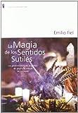 img - for La magia de los sentidos sutiles book / textbook / text book