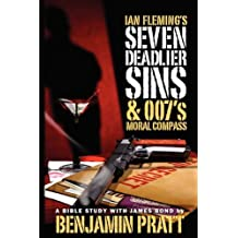 Ian Fleming's Seven Deadlier Sins and 007's Moral Compass
