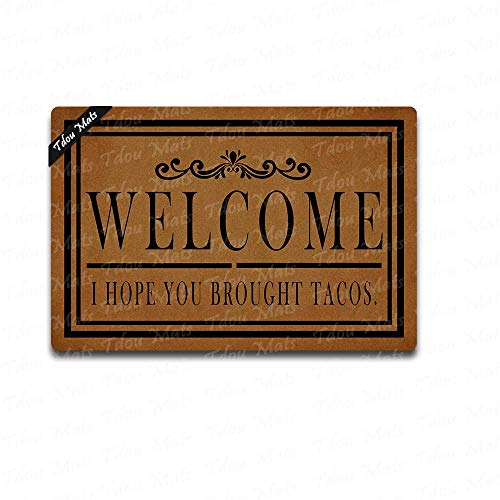 Tdou Welcome I Hope You Brought Tacos Personality Doormat Doormat Custom Home Living Decor Housewares Rugs and Mats State Indoor Gift Ideas 23.6 by 15.7 Inch