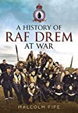 img - for A History of RAF Drem at War by Malcolm Fife (2016-03-09) book / textbook / text book