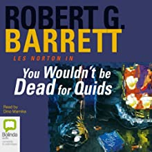 You Wouldn't Be Dead for Quids Audiobook by Robert G. Barrett Narrated by Dino Marnika